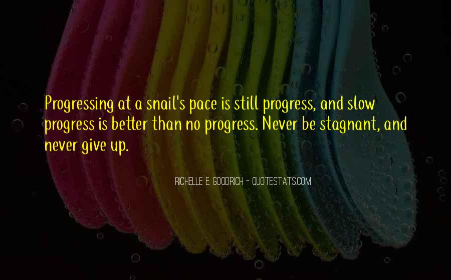 Quotes About Slow Progress #198840