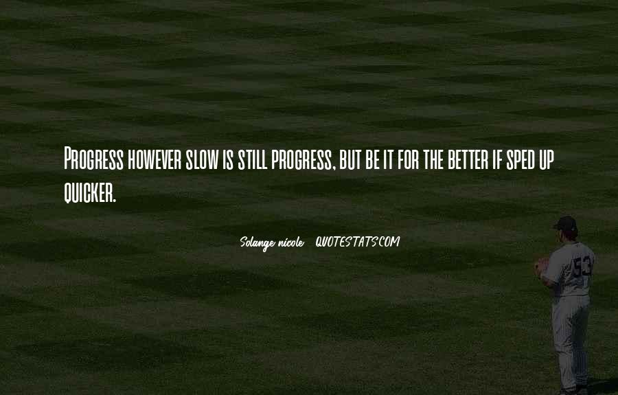 Quotes About Slow Progress #656385