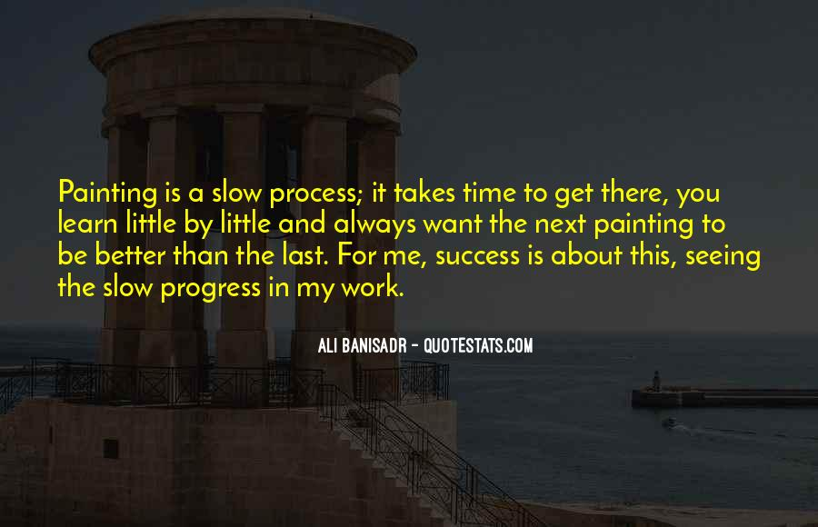 Quotes About Slow Progress #689178