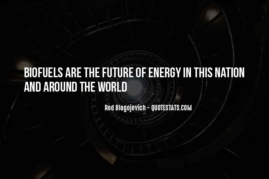 Quotes About Biofuels #1304982