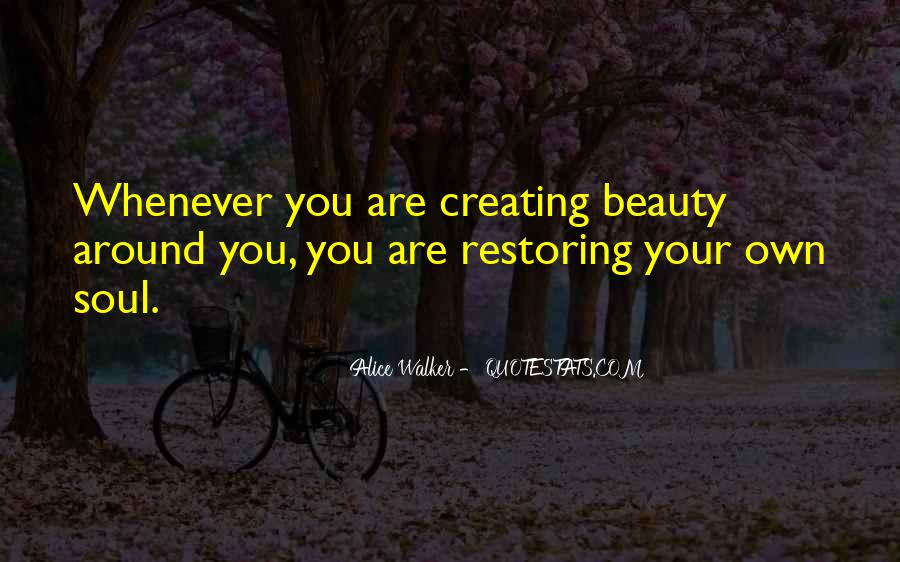 Quotes About Creating Beauty #171650