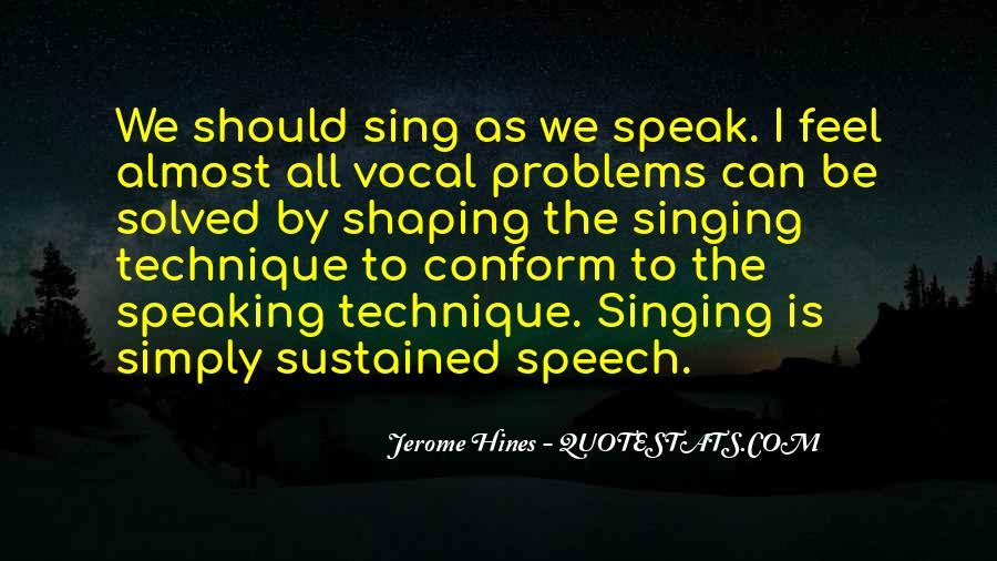 Quotes About Vocal Technique #515302