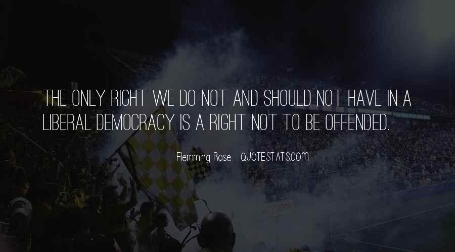 Quotes About Liberal Democracy #1101072