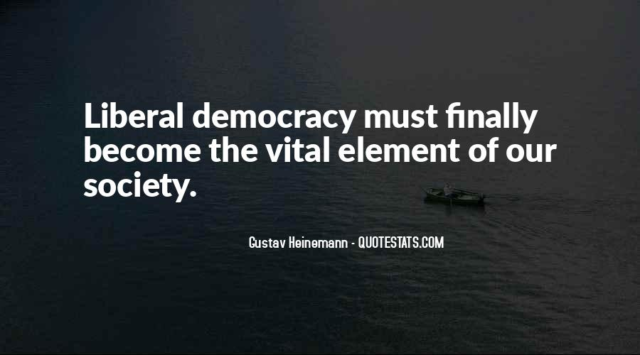 Quotes About Liberal Democracy #1304474