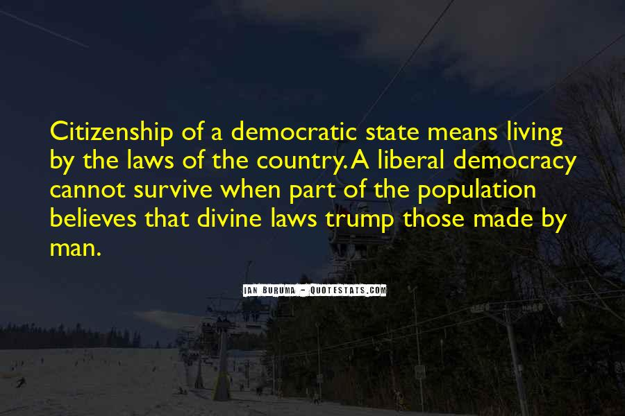 Quotes About Liberal Democracy #1406239