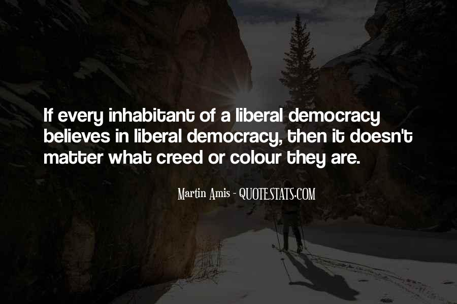 Quotes About Liberal Democracy #1461864