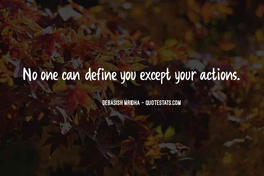 Quotes About Your Actions Define You #1583892