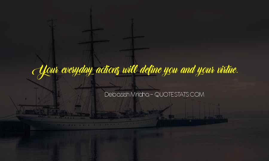 Quotes About Your Actions Define You #710309