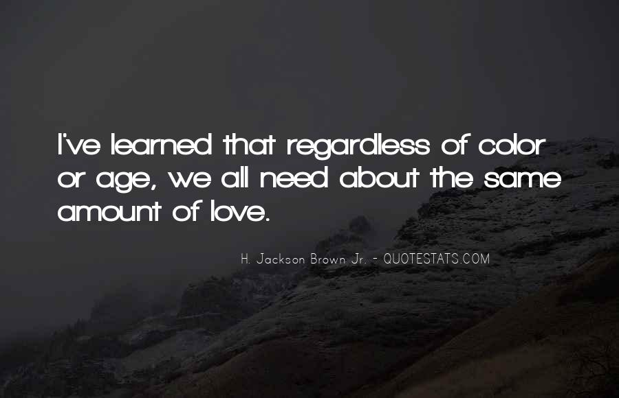 Quotes About Love Regardless Of Age #1016513