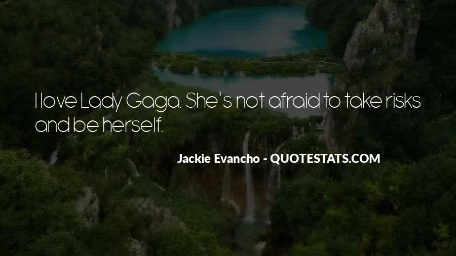 Quotes About Love Lady Gaga #1557673