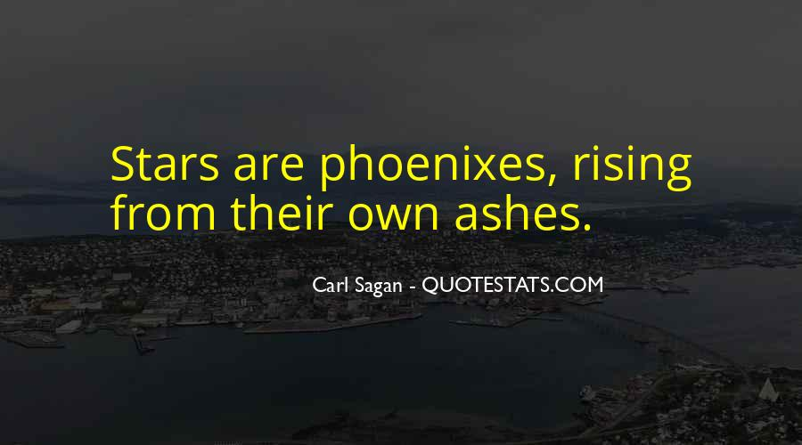 Quotes About Phoenix Ashes #1374931