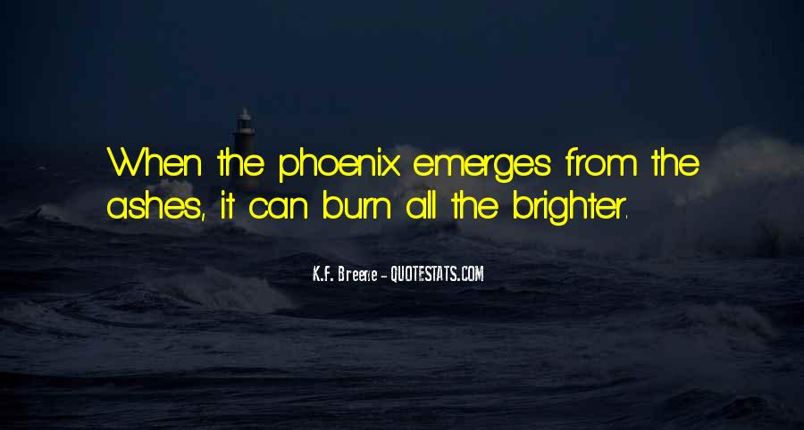 Quotes About Phoenix Ashes #356421