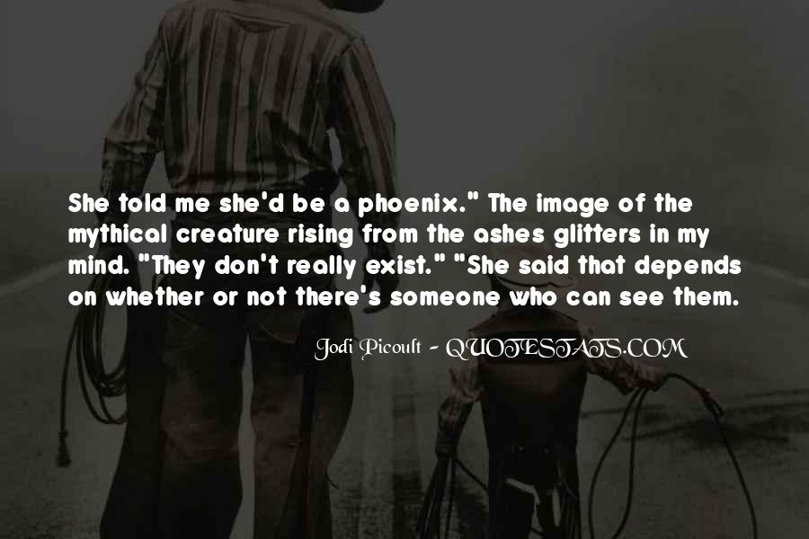 Quotes About Phoenix Ashes #871550