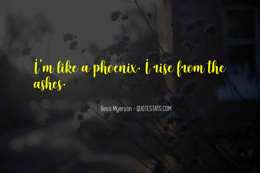 Quotes About Phoenix Ashes #912041