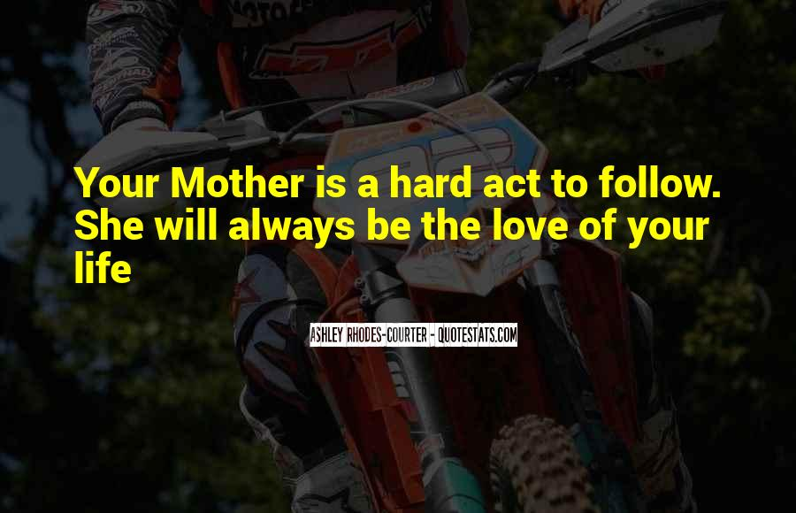 Quotes About Love To Your Mother #988018