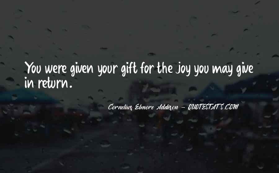 Quotes About Your Gifts #98863