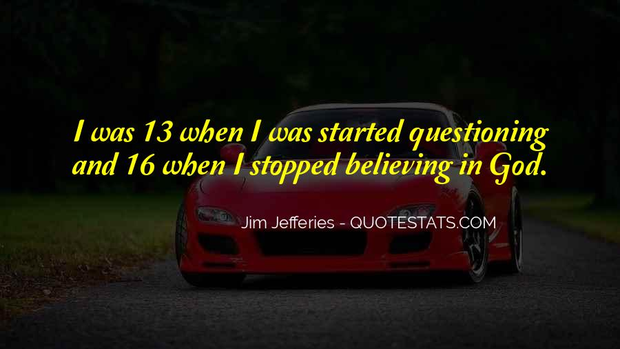Quotes About Believing In One God #10837
