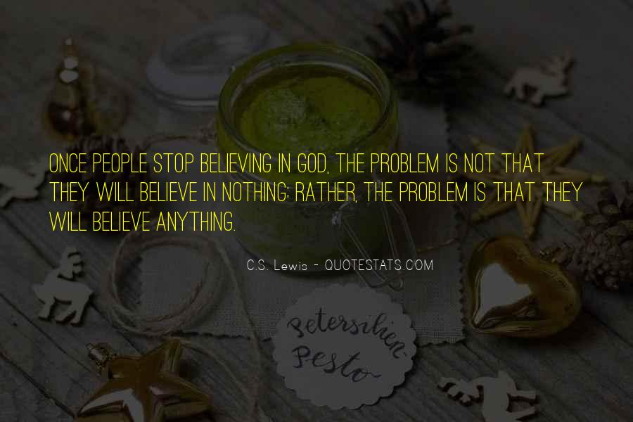 Quotes About Believing In One God #131239