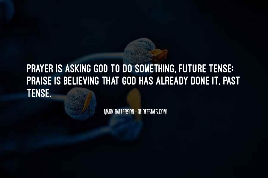 Quotes About Believing In One God #256676