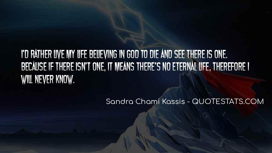 Quotes About Believing In One God #589676