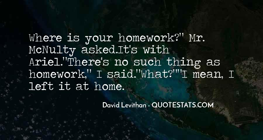 Quotes About Why We Should Have Homework #1456