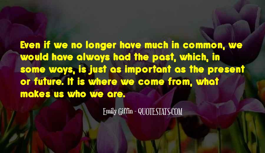 Quotes About Past Friends #1600969