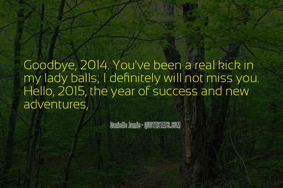 Quotes About Goodbye 2014 #861422