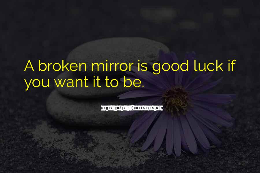 Quotes About A Broken Mirror #1192920