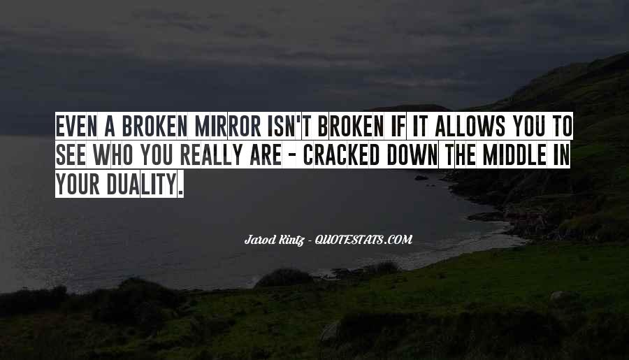 Quotes About A Broken Mirror #466051
