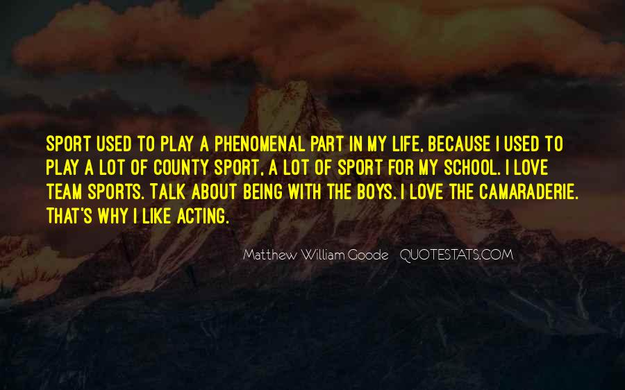 Quotes About Being A Sport #1169314