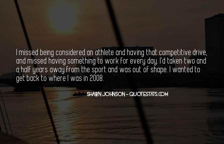 Quotes About Being A Sport #1595101