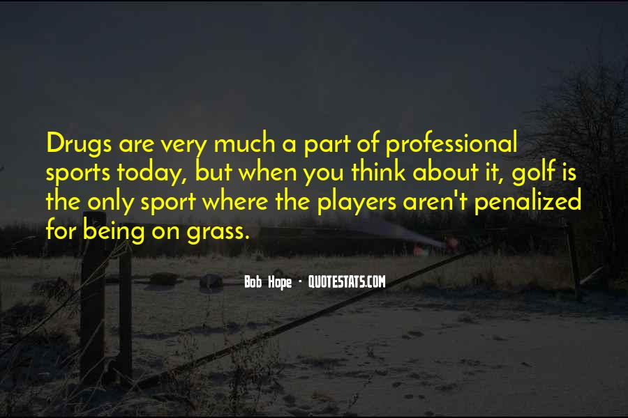 Quotes About Being A Sport #1839180