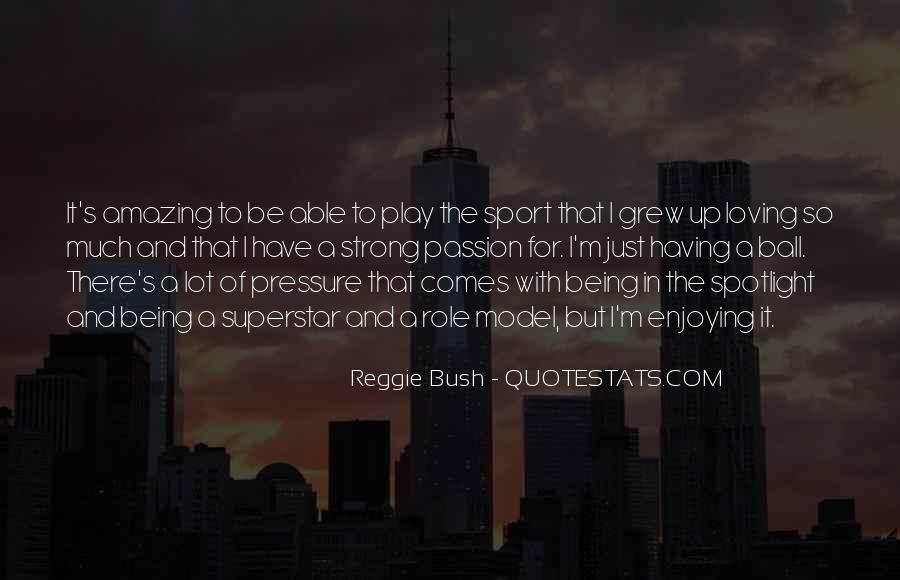 Quotes About Being A Sport #266199
