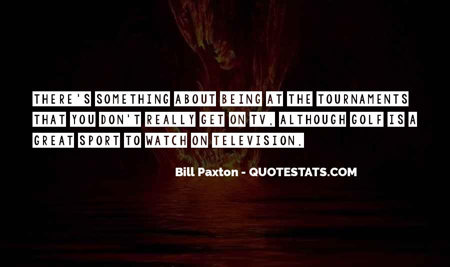 Quotes About Being A Sport #559011