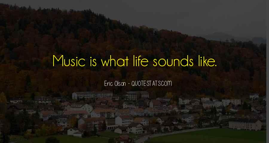 Quotes About Life Is Like Music #1372487