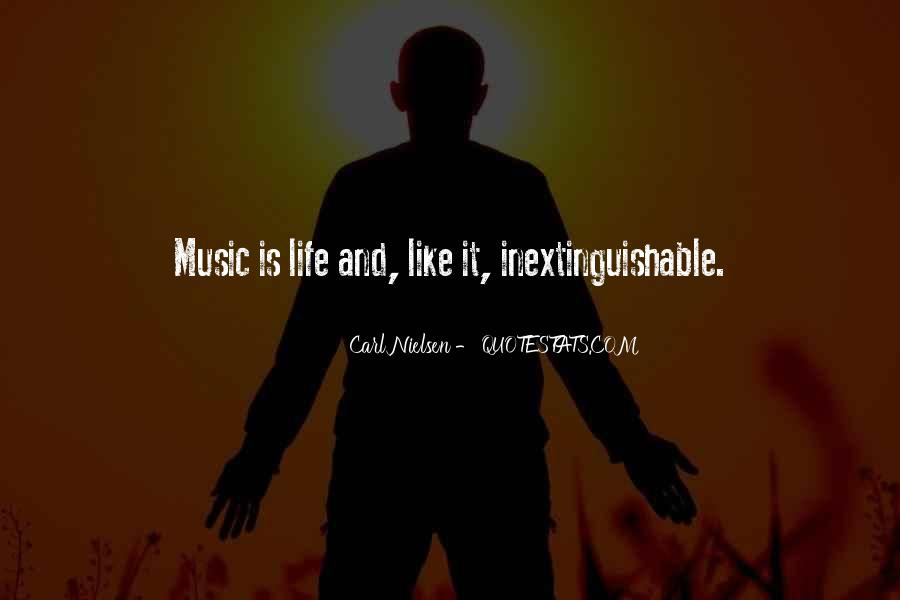 Quotes About Life Is Like Music #1544496