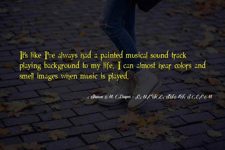 Quotes About Life Is Like Music #256435