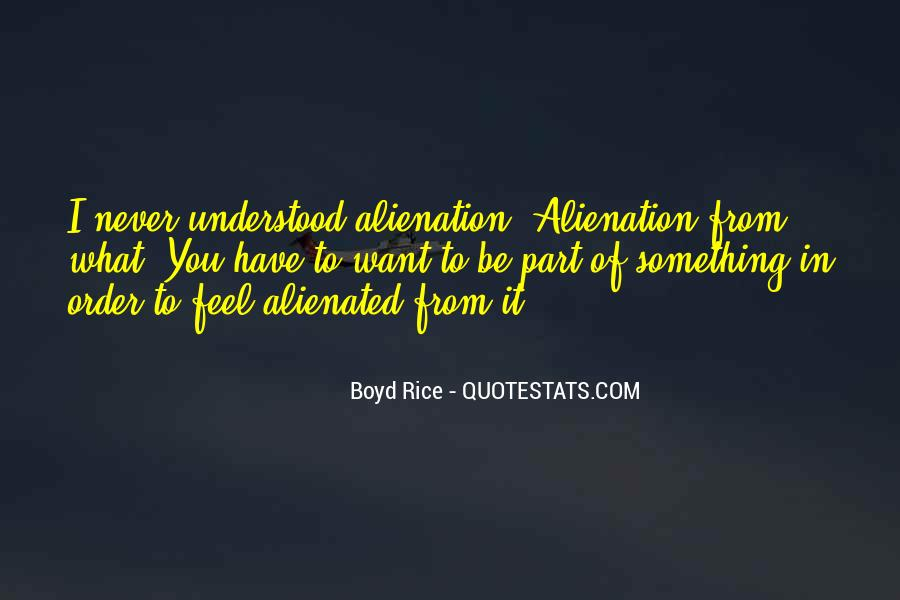 Quotes About Alienation #215356