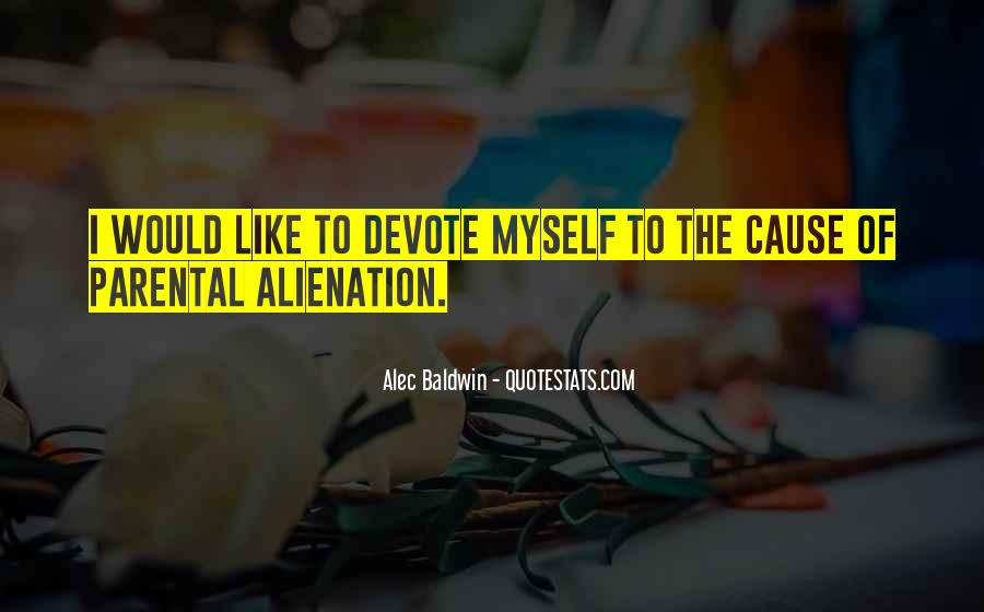Quotes About Alienation #437574