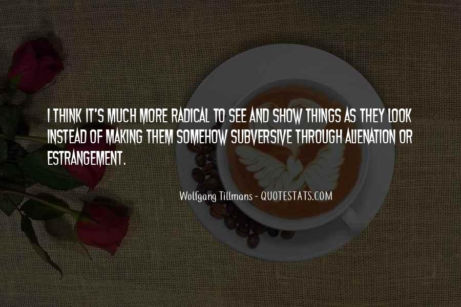 Quotes About Alienation #541213