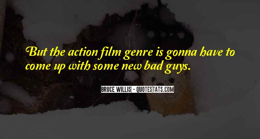 Quotes About The Action Genre #416409