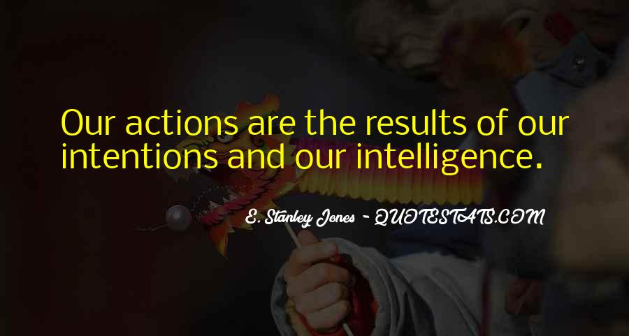 Quotes About Intentions And Actions #1238018