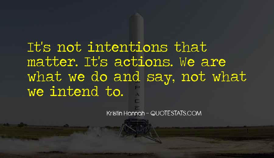Quotes About Intentions And Actions #1451660