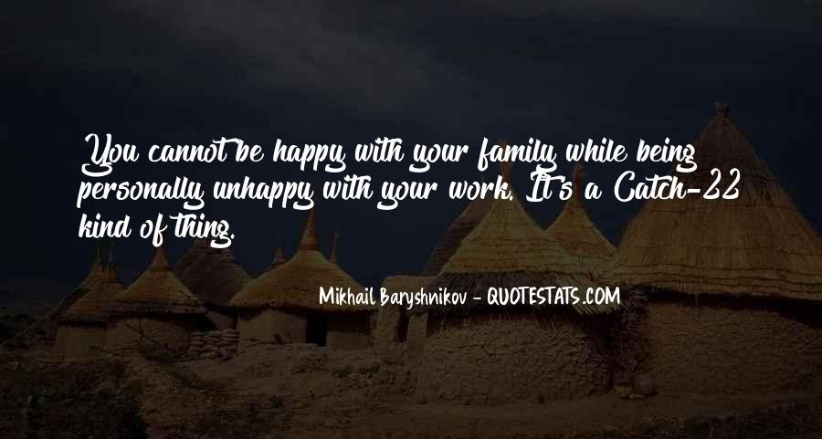 Quotes About Unhappy Work #1536109