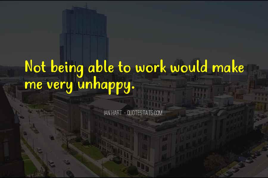Quotes About Unhappy Work #1643040