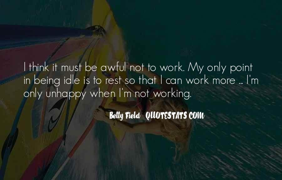 Quotes About Unhappy Work #172373
