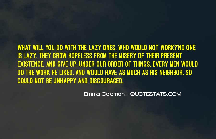 Quotes About Unhappy Work #351090