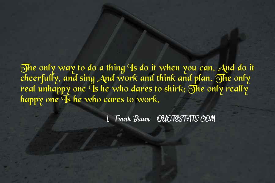 Quotes About Unhappy Work #477820