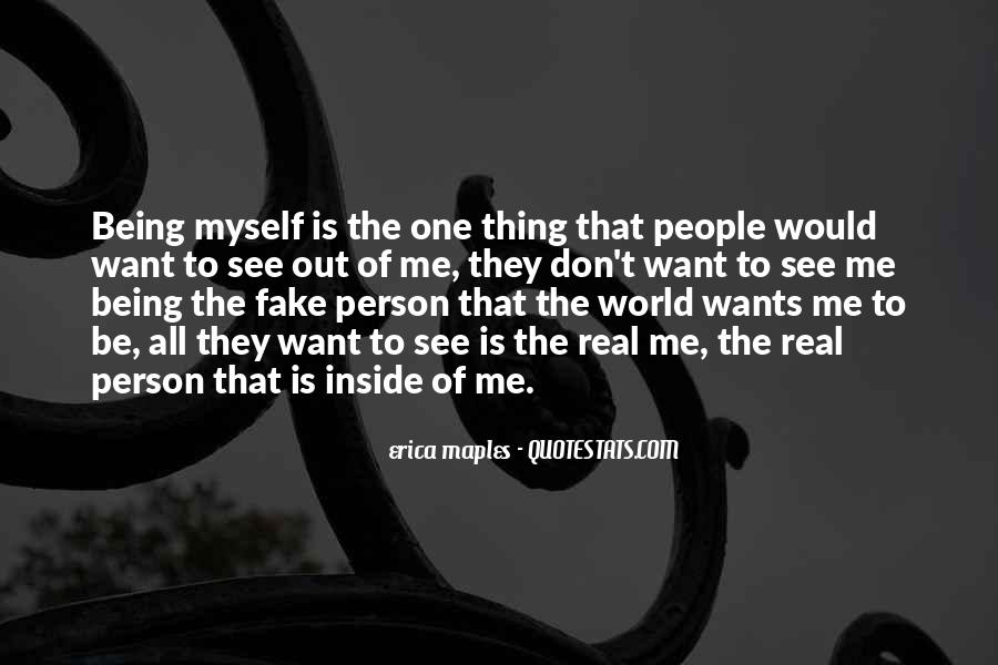 Quotes About Being Real In A Fake World #1070227
