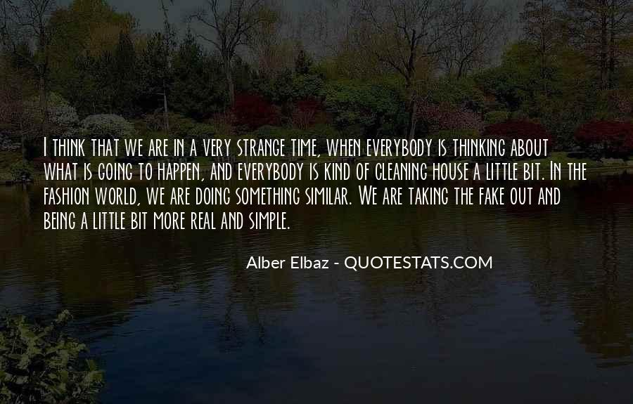 Quotes About Being Real In A Fake World #30325